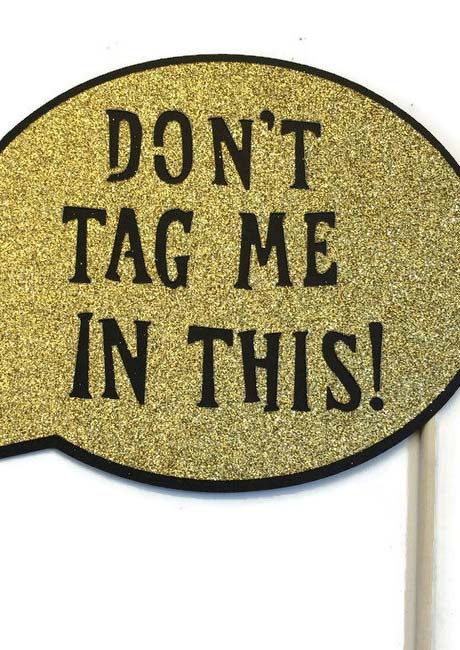 """""""Não me marque nesta!"""": plaquinha perfeita para quem quer fugir das redes sociais"""